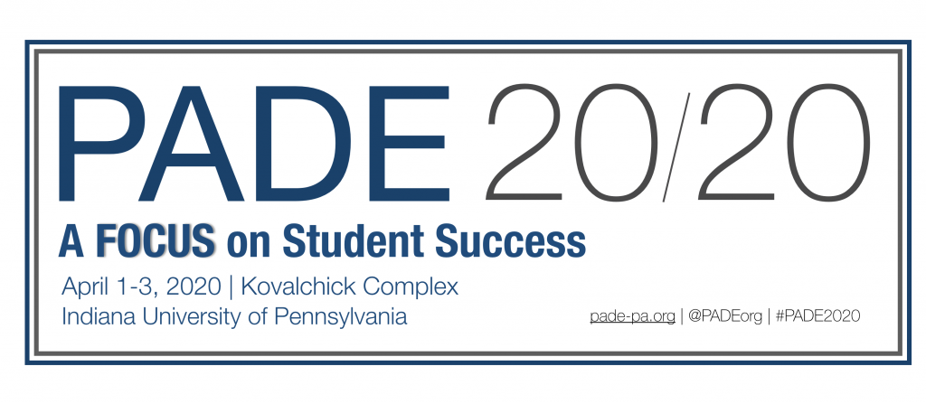 PADE 2020 Conference Logo, A FOCUS on Student Success; April 1-3 Kovalchick Complex, Indiana University of PA